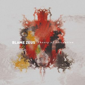Blame Zeus - Theory of Perception